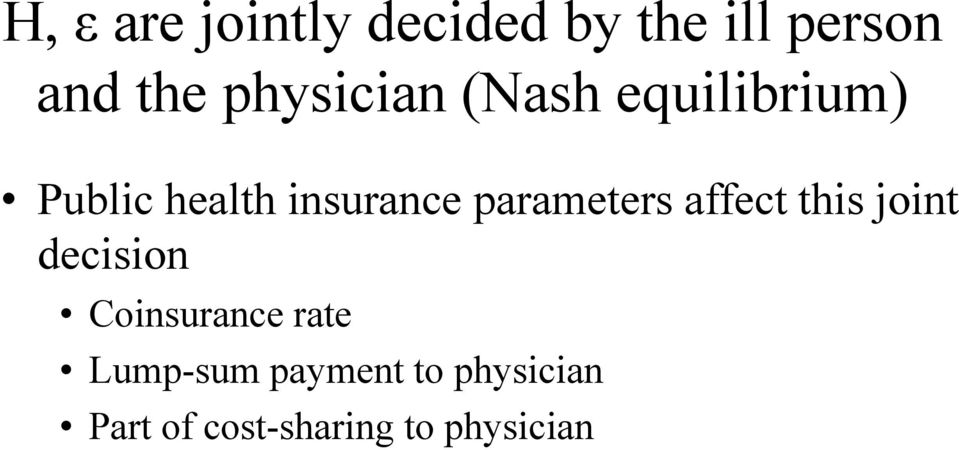 parameters affect this joint decision Coinsurance rate
