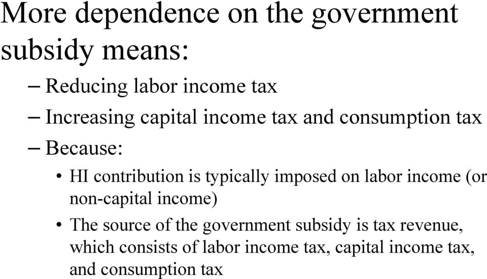 typically imposed on labor income (or non-capital income) The source of the