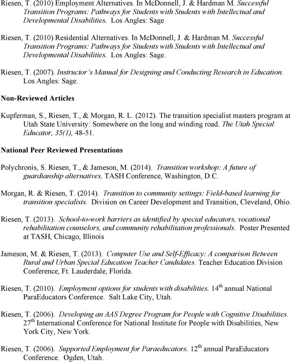 Successful Transition Programs: Pathways for Students with Students with Intellectual and Developmental Disabilities. Los Angles: Sage. Riesen, T. (2007).