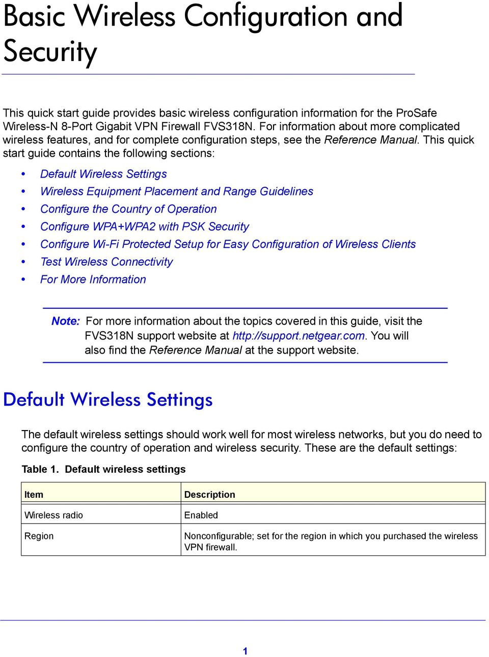 This quick start guide contains the following sections: Default Wireless Settings Wireless Equipment Placement and Range Guidelines Configure the Country of Operation Configure WPA+WPA2 with PSK