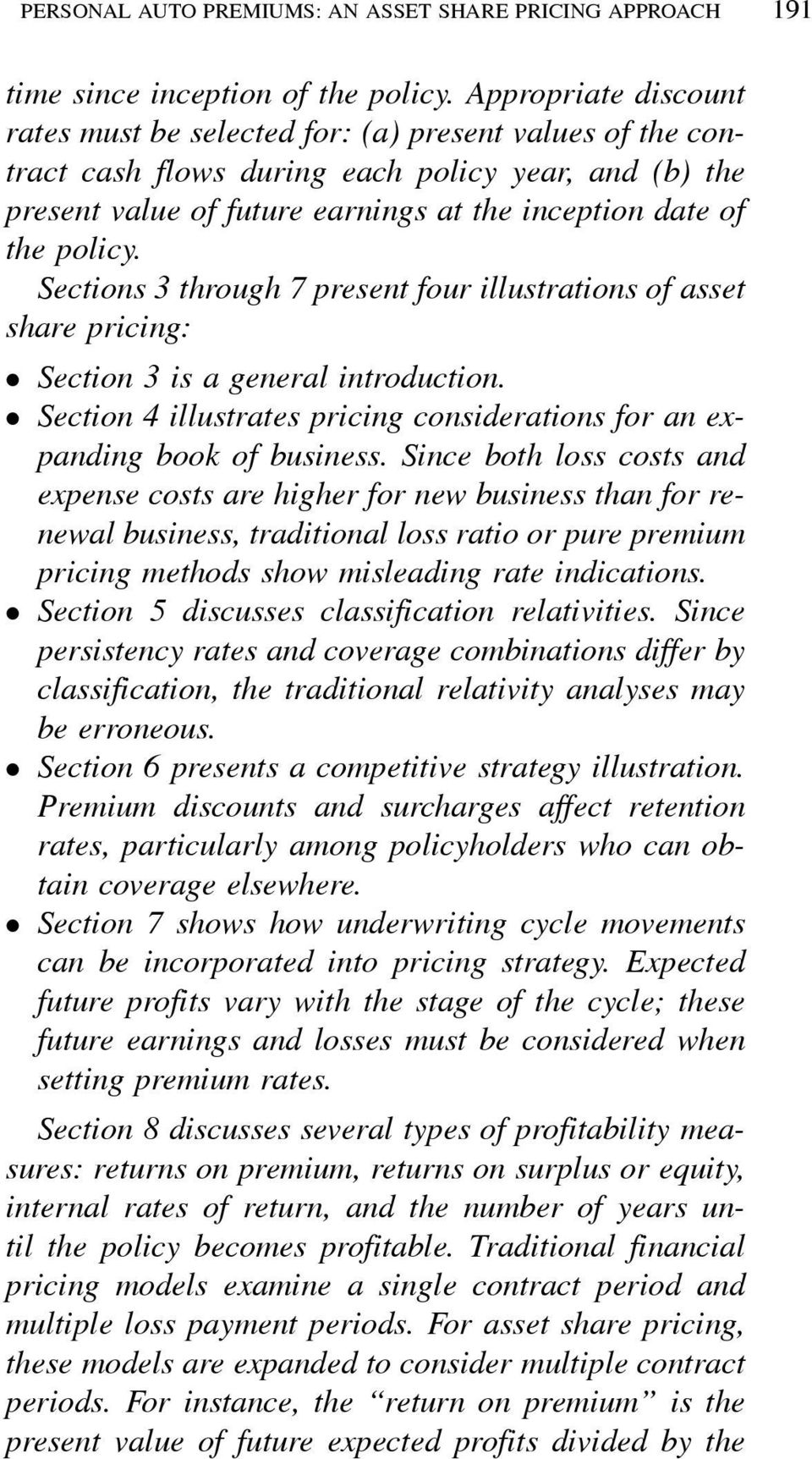 policy. Sections 3 through 7 present four illustrations of asset share pricing: ² Section 3 is a general introduction. ² Section 4 illustrates pricing considerations for an expanding book of business.