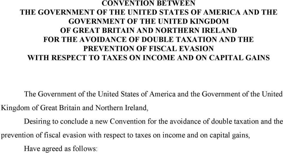 the United States of America and the Government of the United Kingdom of Great Britain and Northern Ireland, Desiring to conclude a new Convention