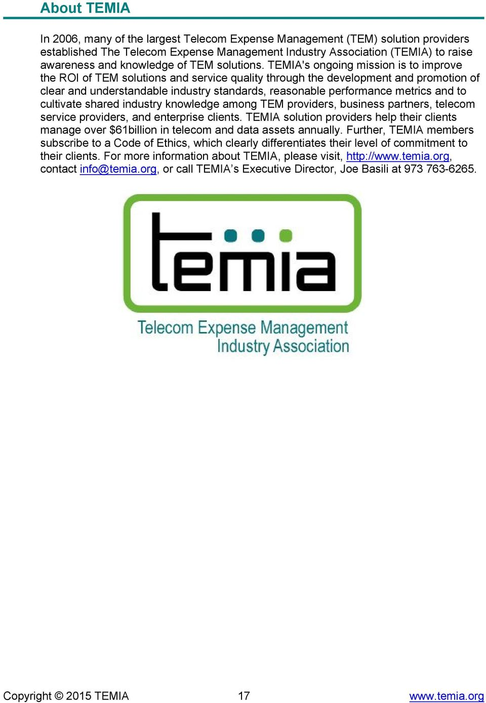 TEMIA's ongoing mission is to improve the ROI of TEM solutions and service quality through the development and promotion of clear and understandable industry standards, reasonable performance metrics