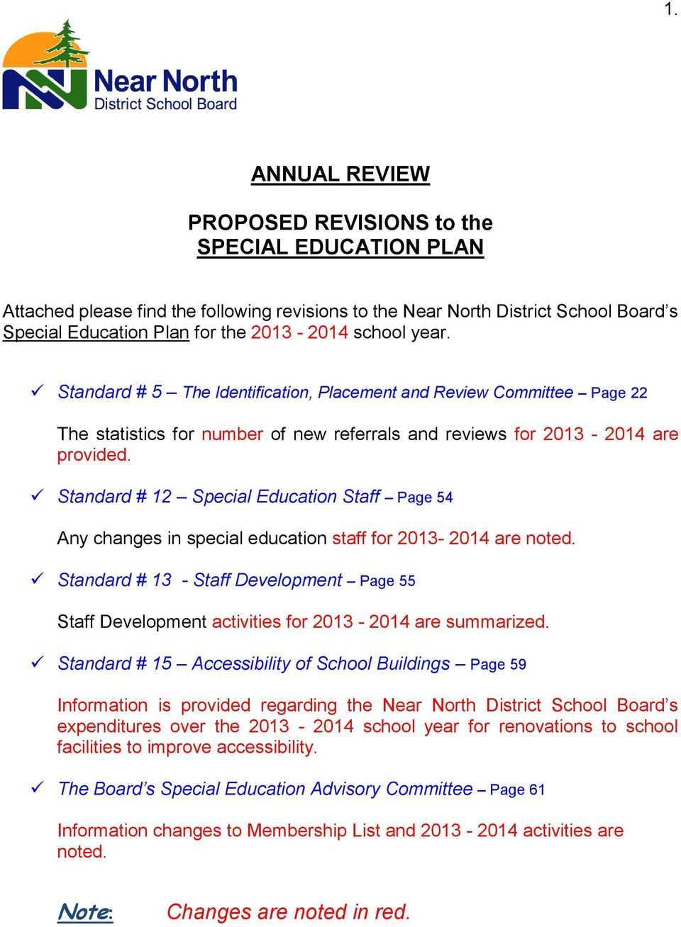Standard # 12 Special Education Staff Page 54 Any changes in special education staff for 2013-2014 are noted.