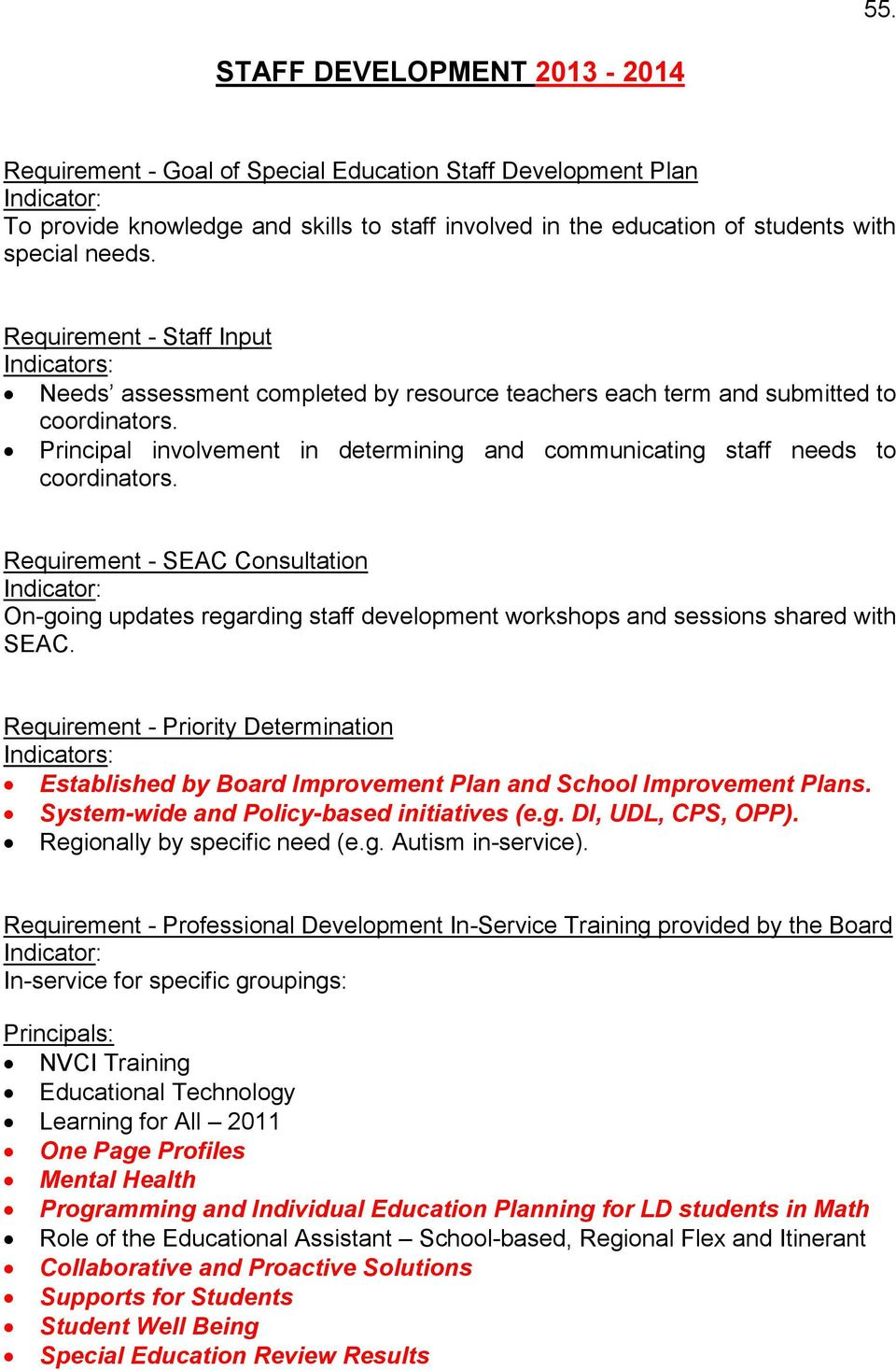 Requirement - SEAC Consultation On-going updates regarding staff development workshops and sessions shared with SEAC.