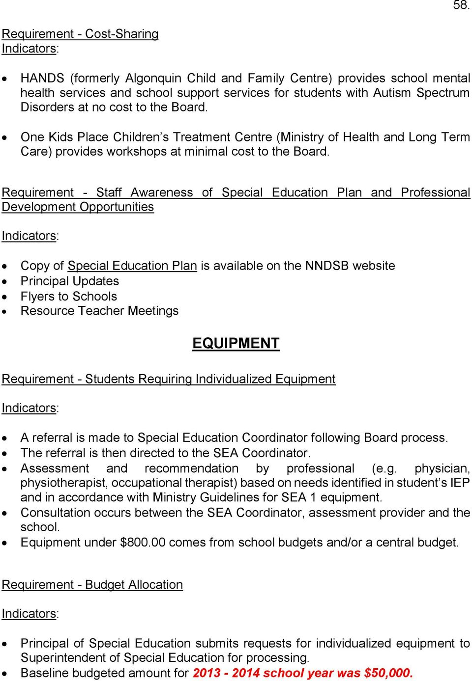 Requirement - Staff Awareness of Special Education Plan and Professional Development Opportunities Copy of Special Education Plan is available on the NNDSB website Principal Updates Flyers to Schools