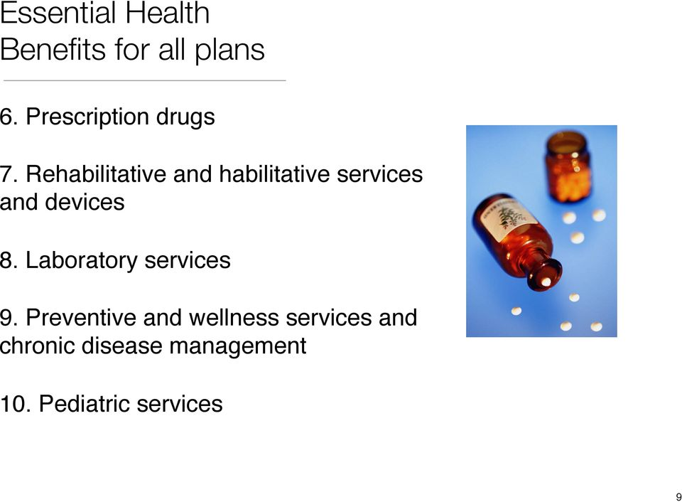 Rehabilitative and habilitative services and devices 8.