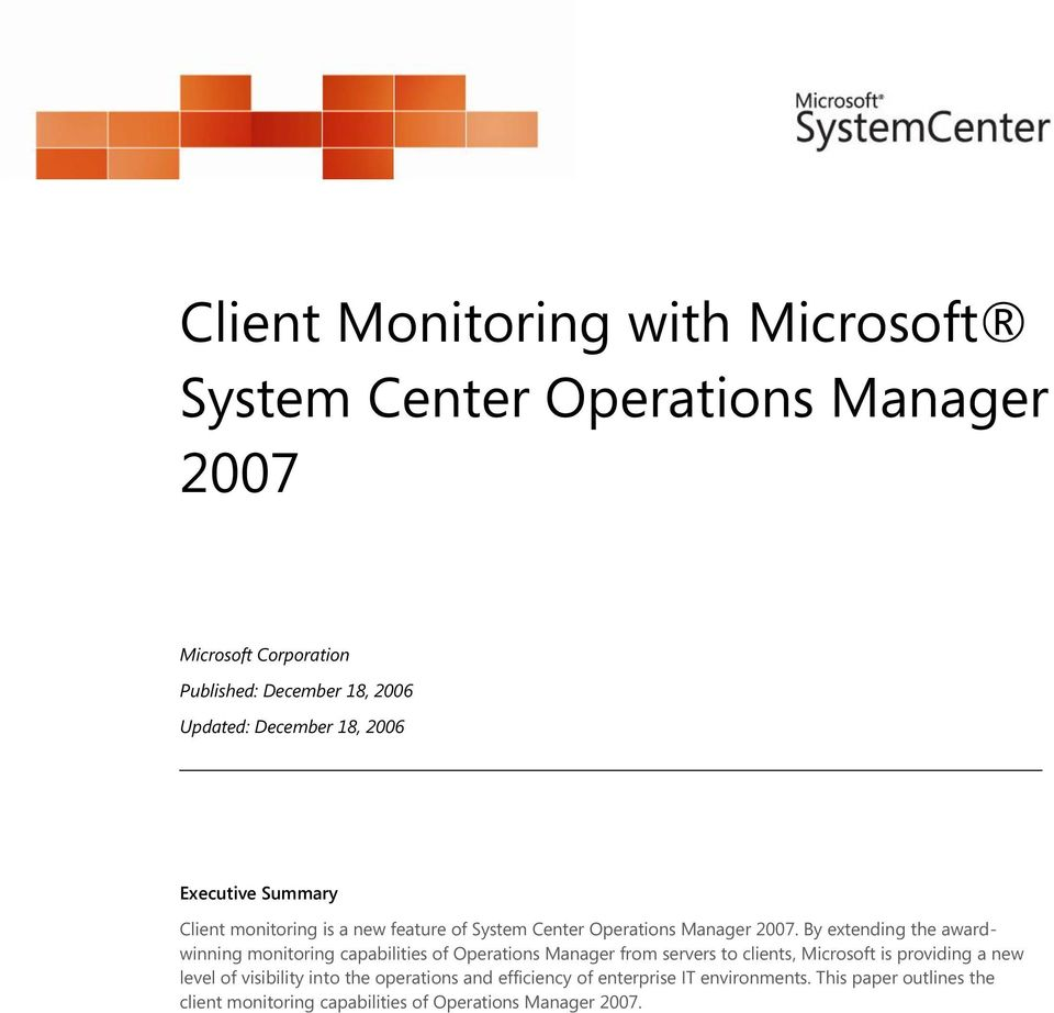 By extending the awardwinning monitoring capabilities of Operations Manager from servers to clients, Microsoft is providing a new level