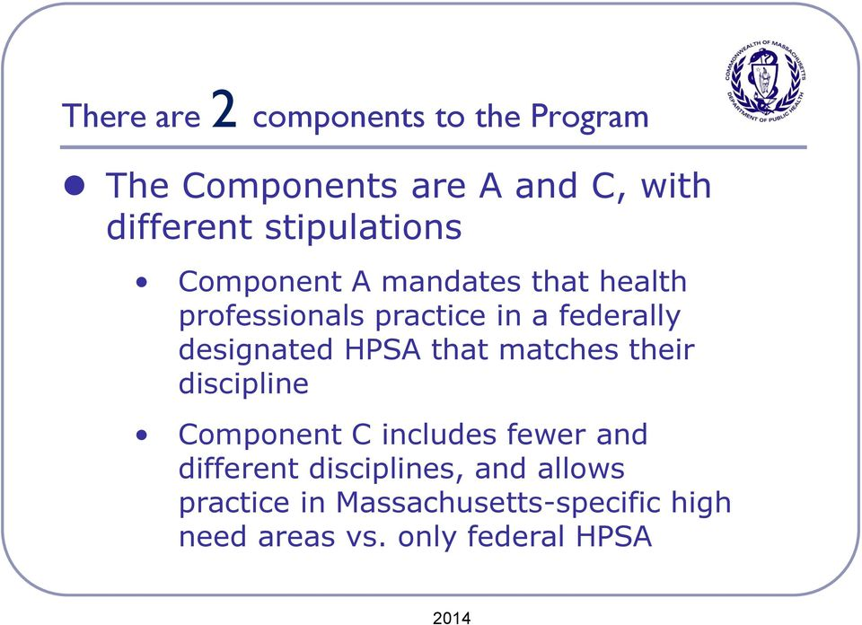 designated HPSA that matches their discipline Component C includes fewer and different