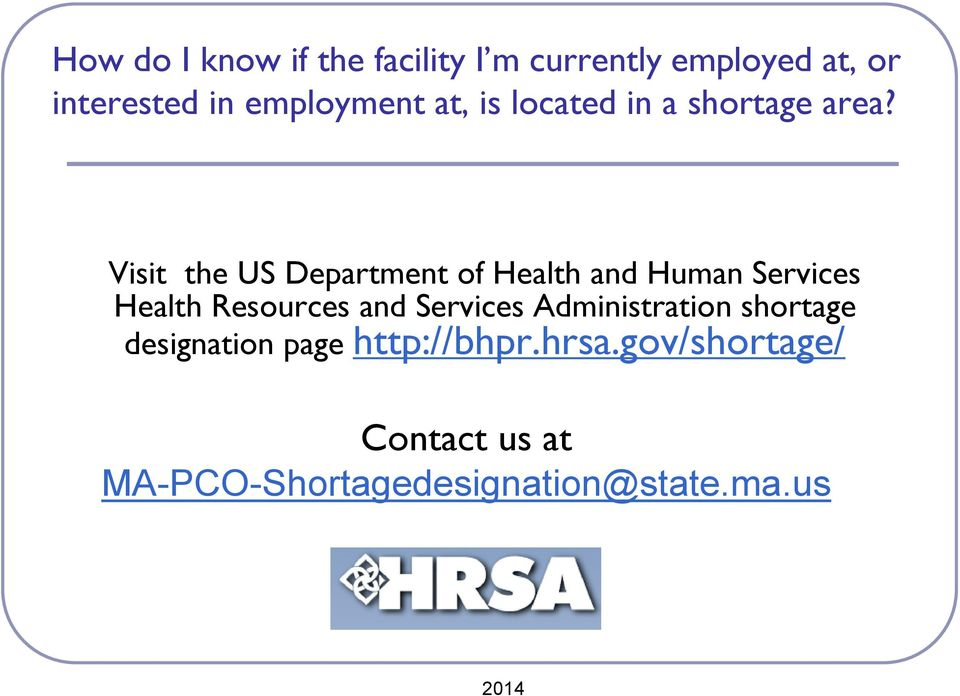 Visit the US Department of Health and Human Services Health Resources and