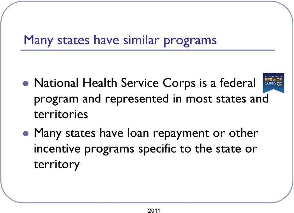 and territories Many states have loan repayment or other