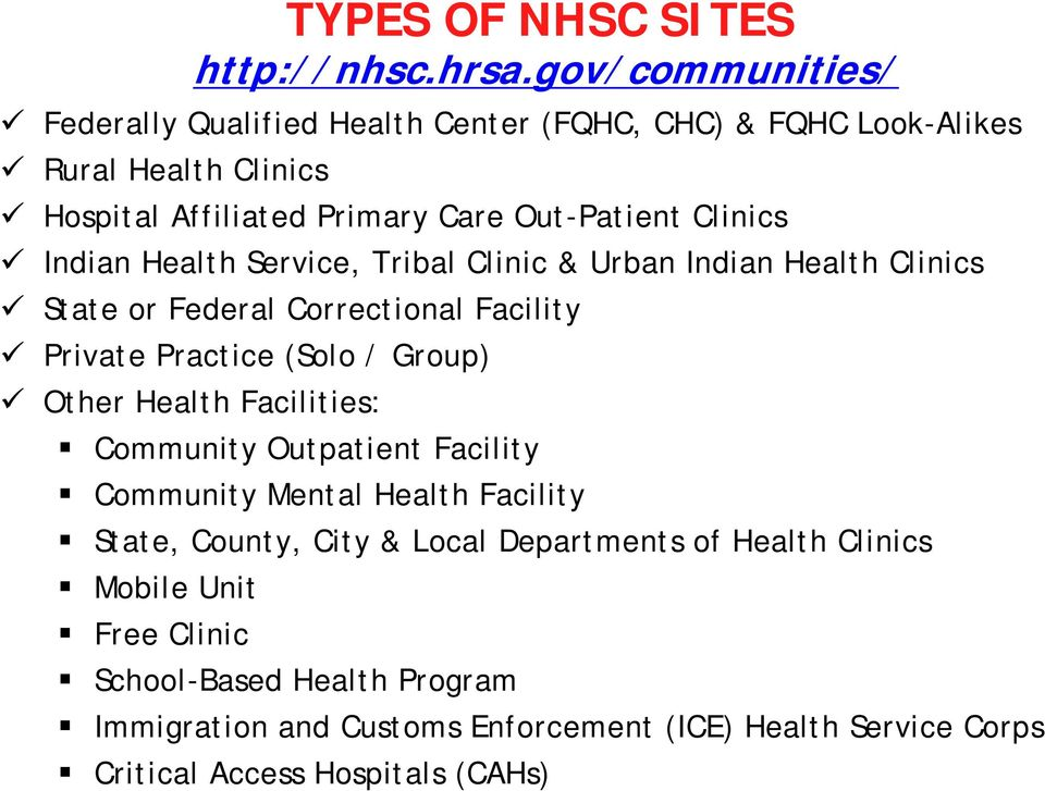 Indian Health Service, Tribal Clinic & Urban Indian Health Clinics State or Federal Correctional Facility Private Practice (Solo / Group) Other Health