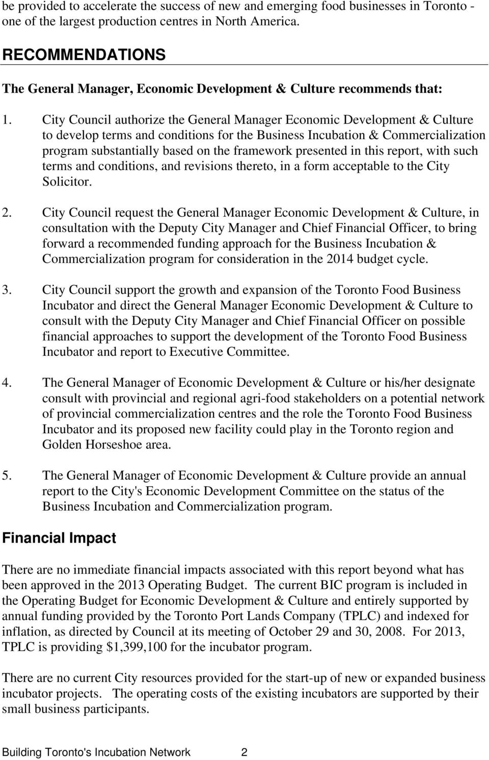 City Council authorize the General Manager Economic Development & Culture to develop terms and conditions for the Business Incubation & Commercialization program substantially based on the framework