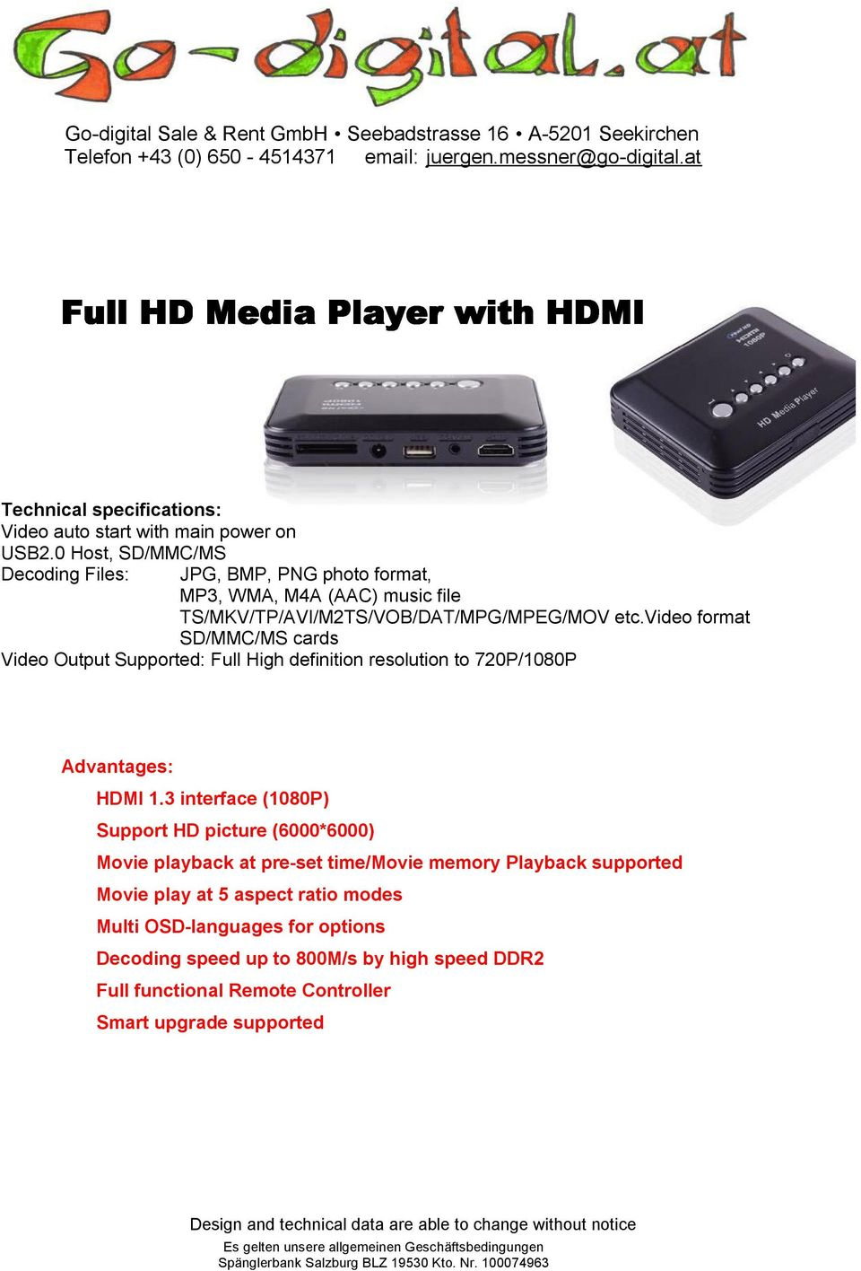 video format SD/MMC/MS cards Video Output Supported: Full High definition resolution to 720P/1080P HDMI 1.