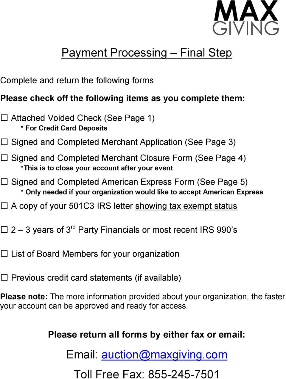 Page 5) * Only needed if your organization would like to accept American Express A copy of your 501C3 IRS letter showing tax exempt status 2 3 years of 3 rd Party Financials or most recent IRS 990 s