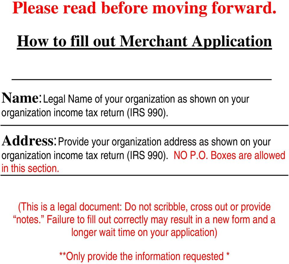 990). Address: Provide your organization address as shown on your organization income tax return (IRS 990). NO