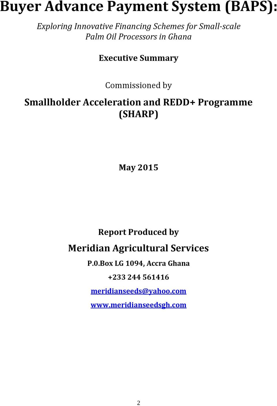 Acceleration and REDD+ Programme (SHARP) May 2015 Report Produced by Meridian Agricultural