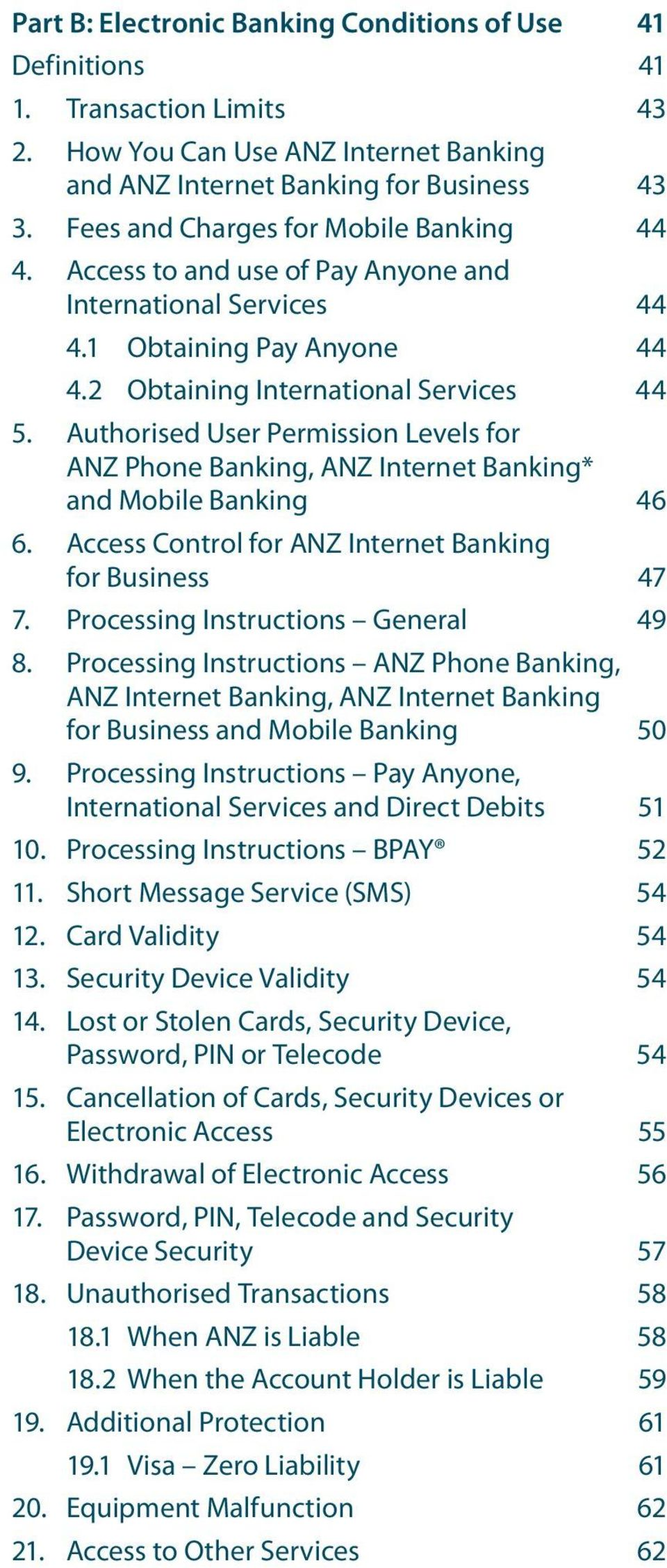 Authorised User Permission Levels for ANZ Phone Banking, ANZ Internet Banking* and Mobile Banking 46 6. Access Control for ANZ Internet Banking for Business 47 7. Processing Instructions General 49 8.