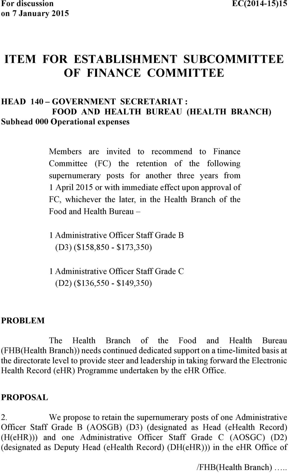 upon approval of FC, whichever the later, in the Health Branch of the Food and Health Bureau 1 Administrative Officer Staff Grade B (D3) ($158,850 - $173,350) 1 Administrative Officer Staff Grade C