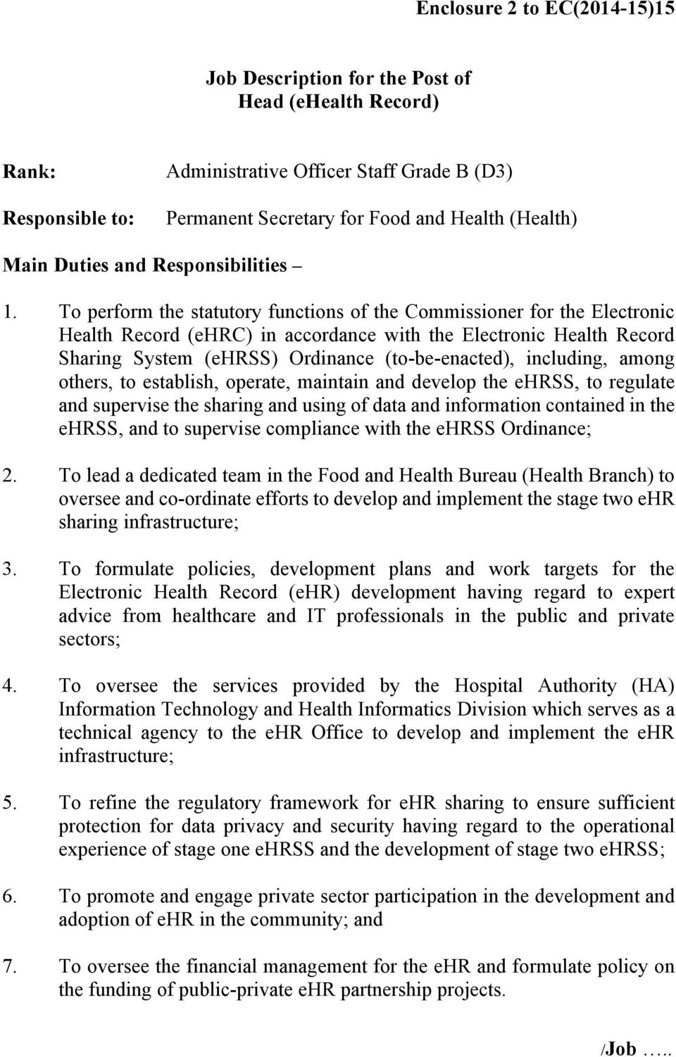 To perform the statutory functions of the Commissioner for the Electronic Health Record (ehrc) in accordance with the Electronic Health Record Sharing System (ehrss) Ordinance (to-be-enacted),