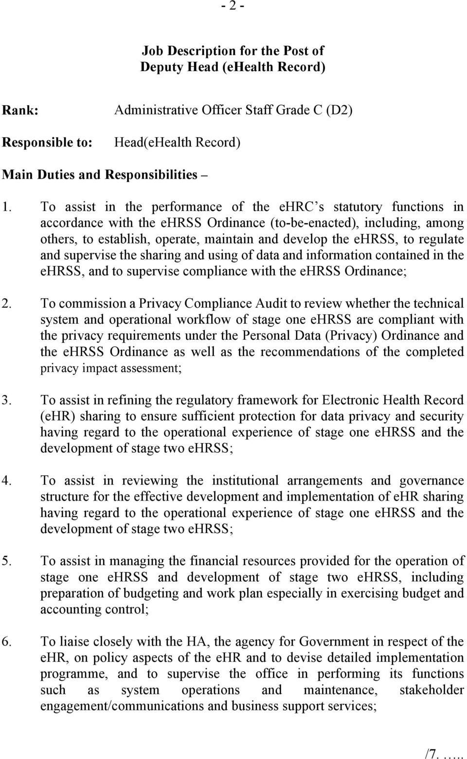 to regulate and supervise the sharing and using of data and information contained in the ehrss, and to supervise compliance with the ehrss Ordinance; 2.