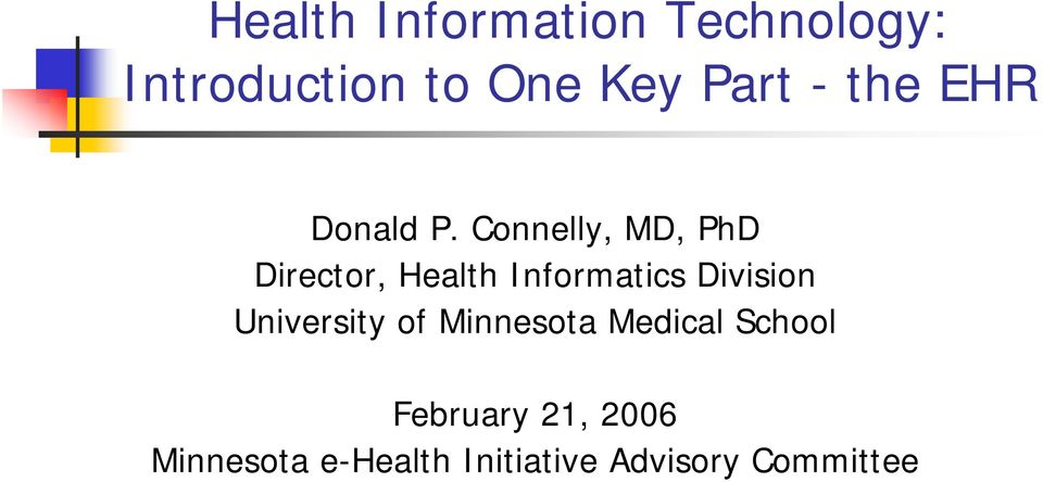 Connelly, MD, PhD Director, Health Informatics Division