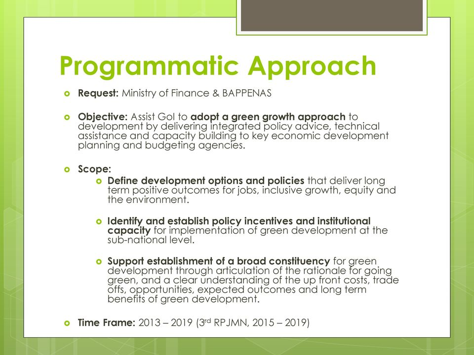 Scope: Define development options and policies that deliver long term positive outcomes for jobs, inclusive growth, equity and the environment.