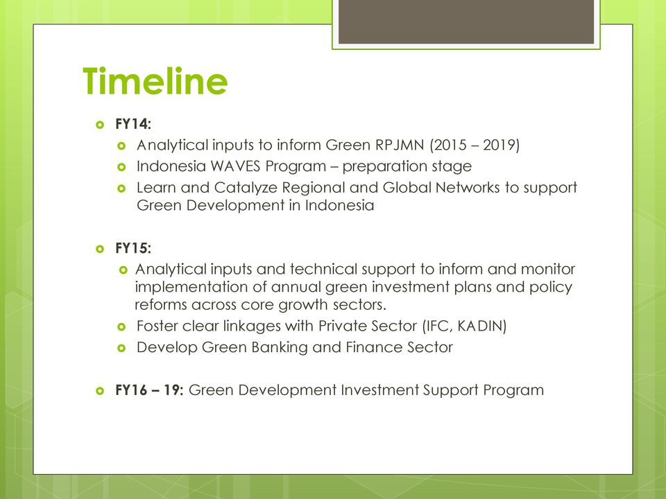and monitor implementation of annual green investment plans and policy reforms across core growth sectors.