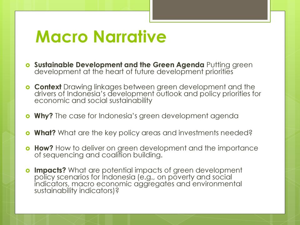 The case for Indonesia s green development agenda What? What are the key policy areas and investments needed? How?