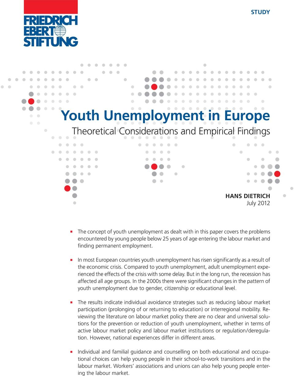 In most European countries youth unemployment has risen significantly as a result of the economic crisis.