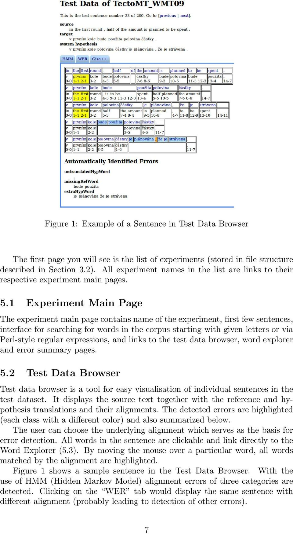 1 Experiment Main Page The experiment main page contains name of the experiment, first few sentences, interface for searching for words in the corpus starting with given letters or via Perl-style