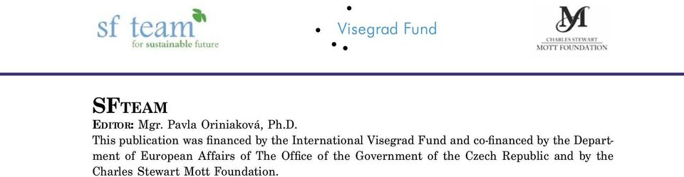 This publication was financed by the International Visegrad Fund