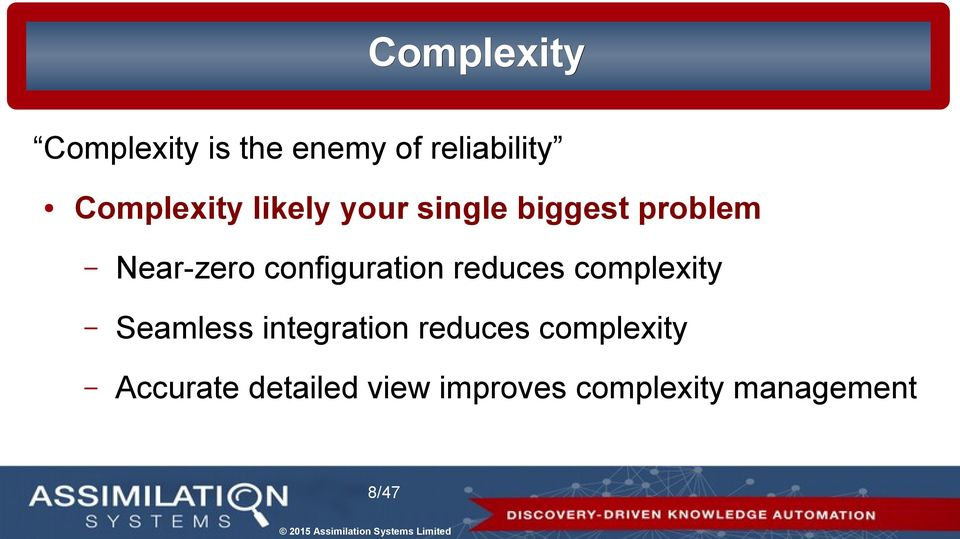 configuration reduces complexity Seamless integration