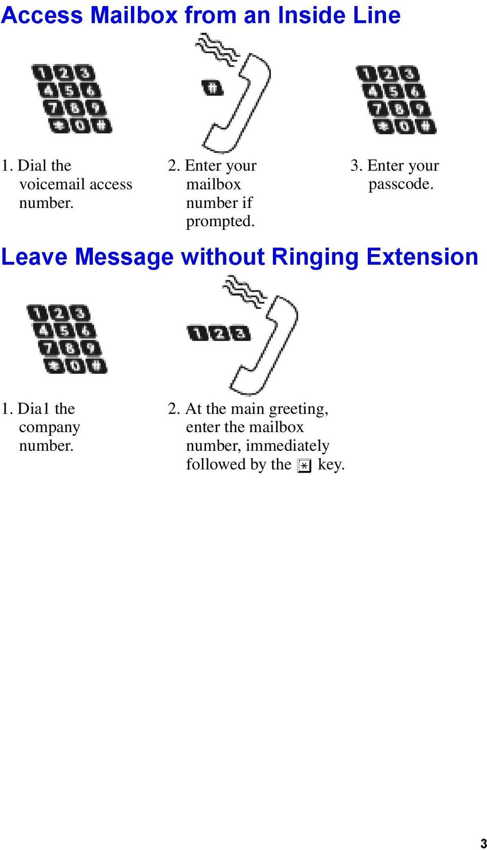 Leave Message without Ringing Extension 1. Dia1 the company number. 2.