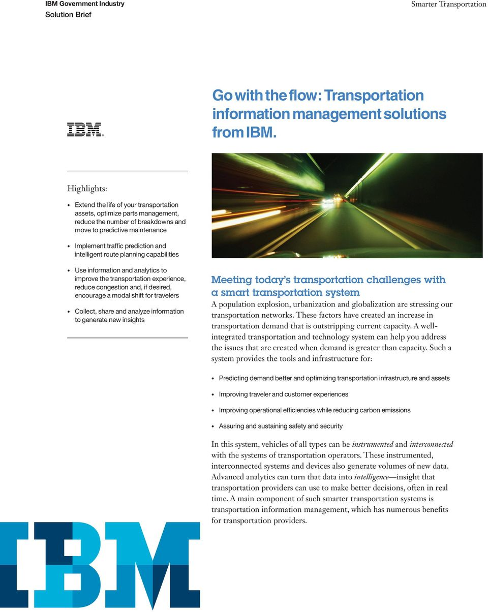 route planning capabilities Use information and analytics to improve the transportation experience, reduce congestion and, if desired, encourage a modal shift for travelers Collect, share and analyze