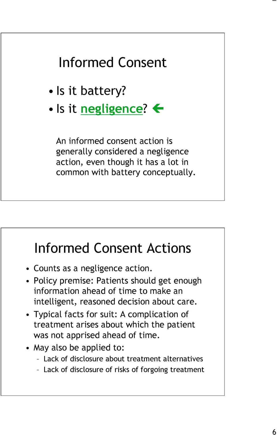 Informed Consent Actions Counts as a negligence action.