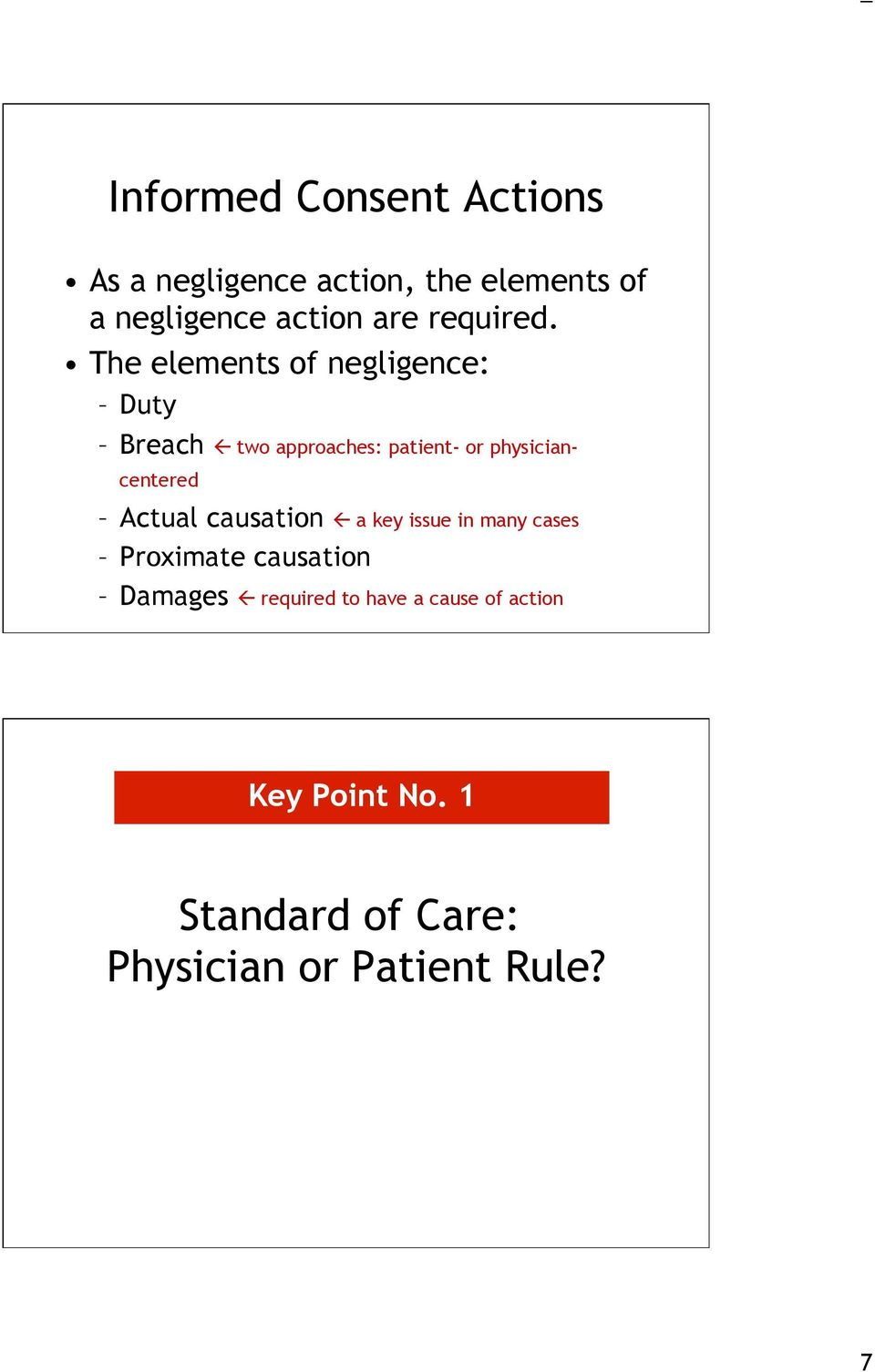The elements of negligence: Duty Breach ß two approaches: patient- or physiciancentered