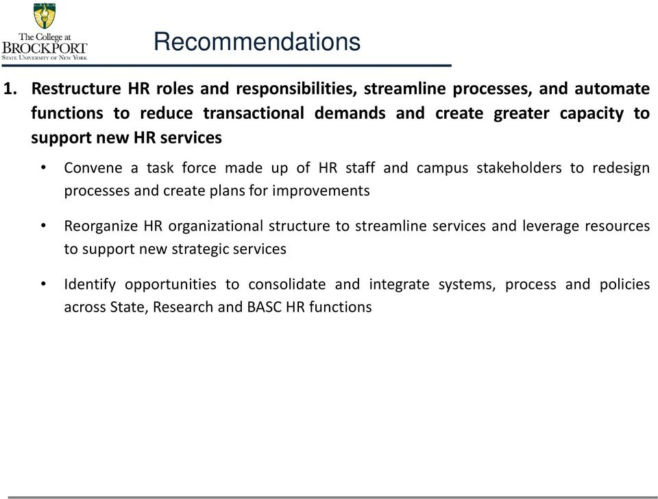 capacity to support new HR services Convene a task force made up of HR staff and campus stakeholders to redesign processes and create plans