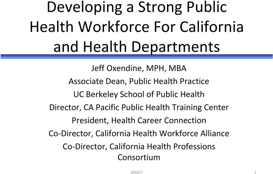 Director, CA Pacific Public Health Training Center President, Health Career Connection Co