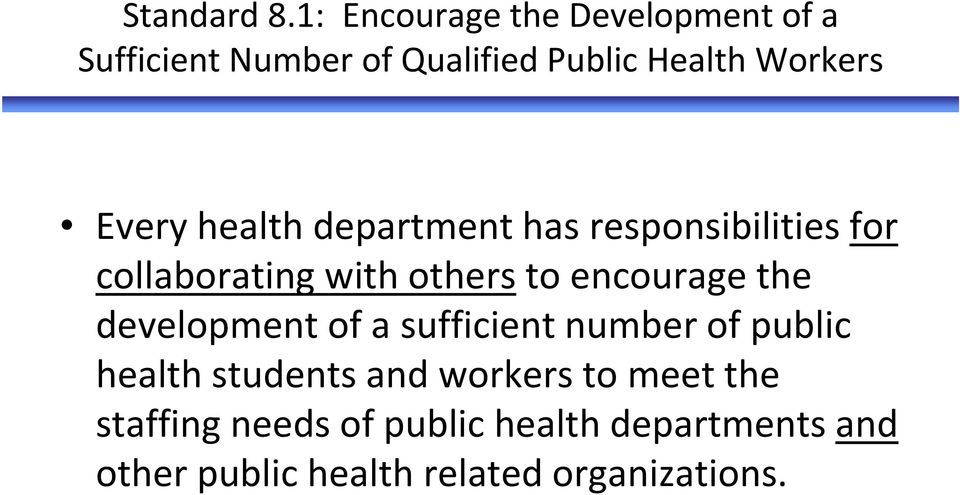 Every health department has responsibilities for collaborating with others to encourage the
