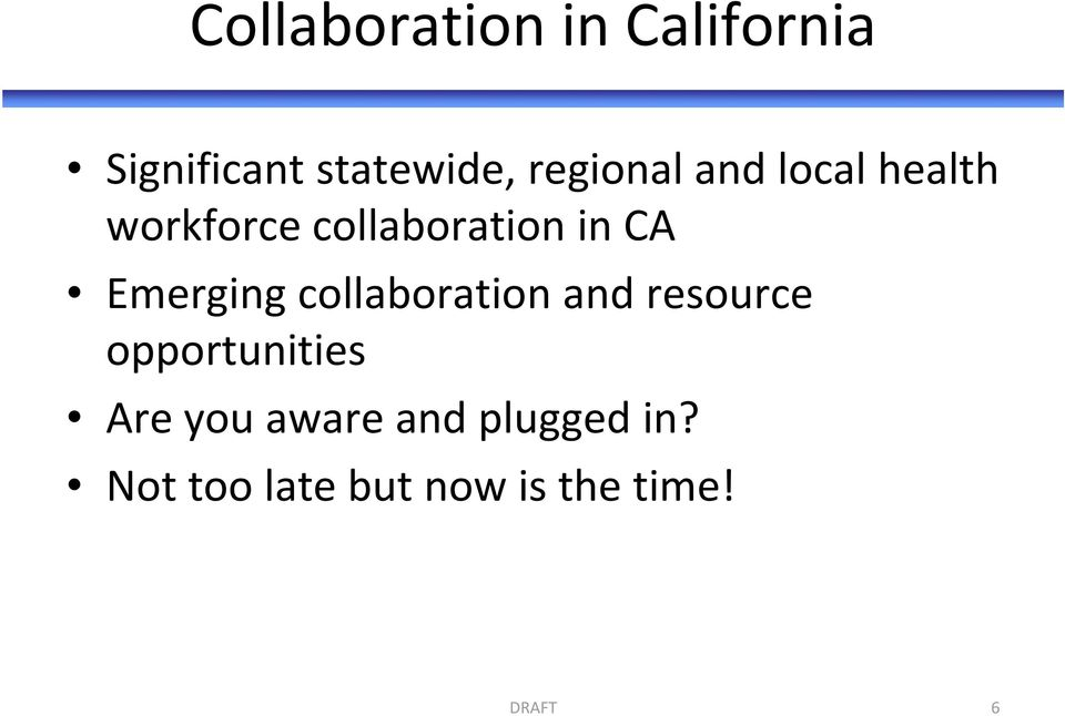 Emerging collaboration and resource opportunities Are