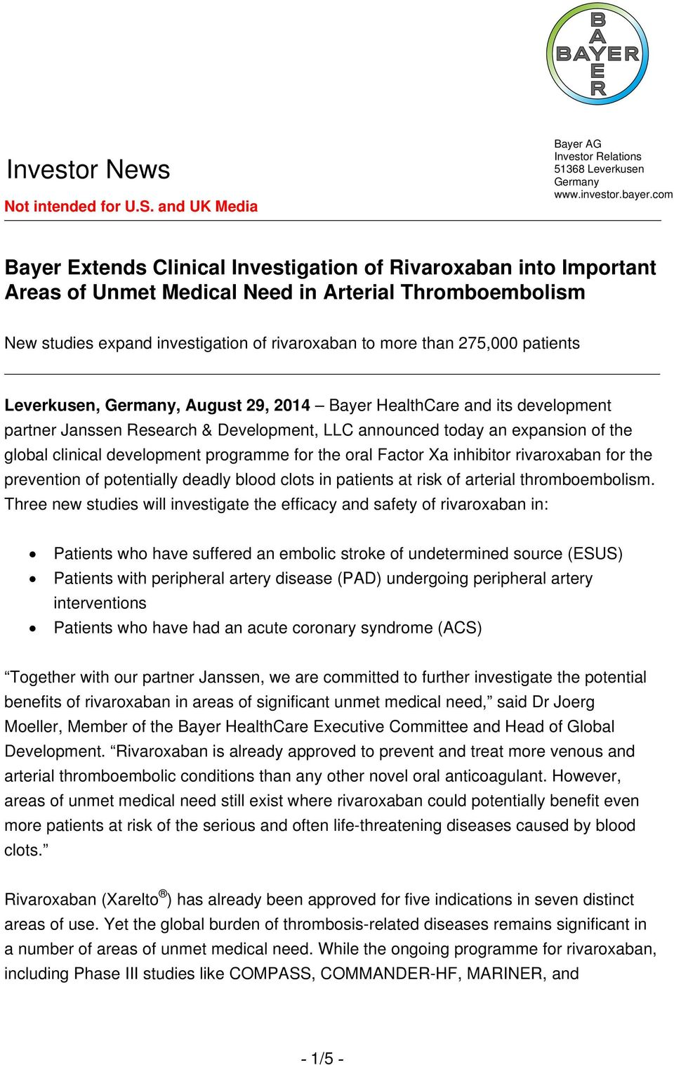 patients Leverkusen, Germany, August 29, 2014 Bayer HealthCare and its development partner Janssen Research & Development, LLC announced today an expansion of the global clinical development