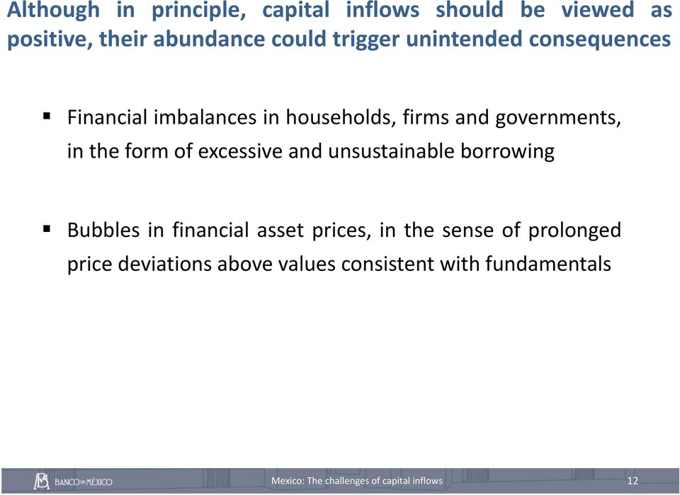 governments, in the form of excessive and unsustainable borrowing Bubbles in financial