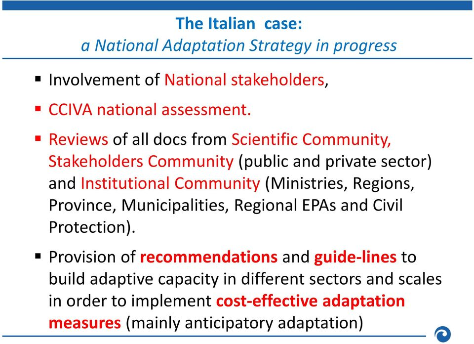 (Ministries, Regions, Province, Municipalities, Regional EPAs and Civil Protection).