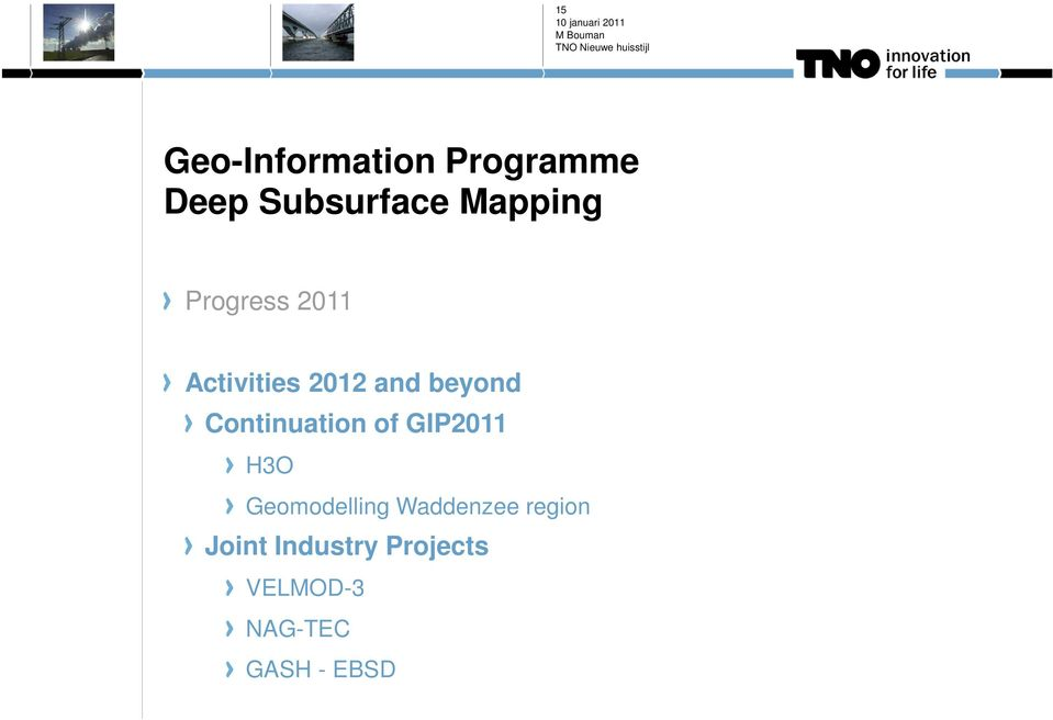 Continuation of GIP2011 H3O Geomodelling Waddenzee