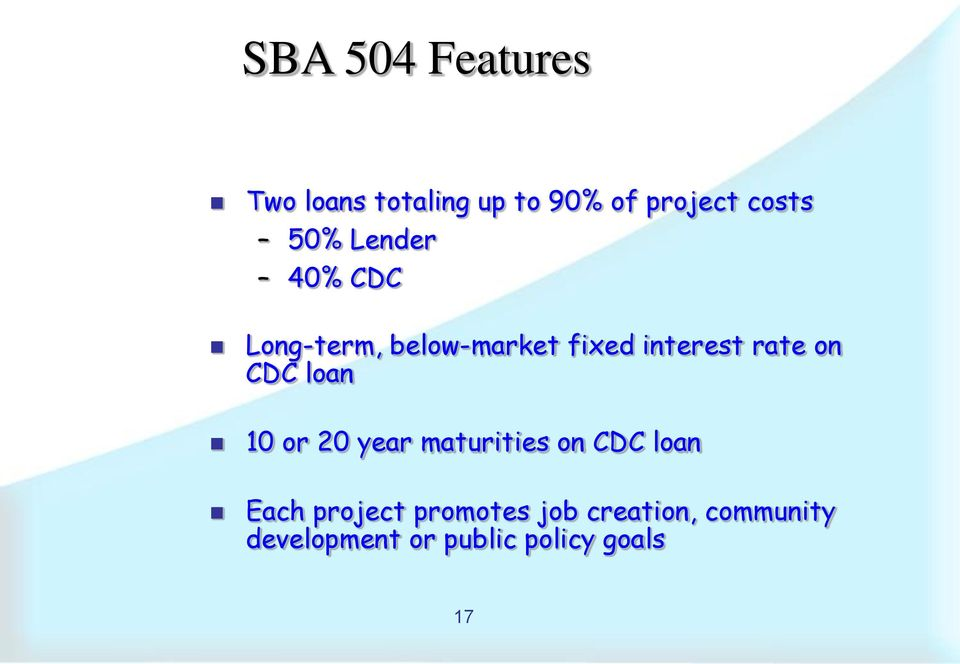 on CDC loan 10 or 20 year maturities on CDC loan Each project