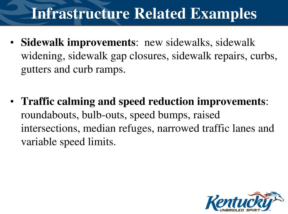 Traffic calming and speed reduction improvements: roundabouts, bulb-outs, speed
