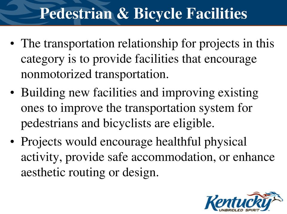 Building new facilities and improving existing ones to improve the transportation system for pedestrians