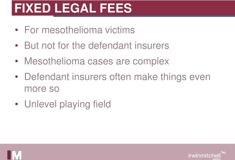 Mesothelioma cases are complex Defendant