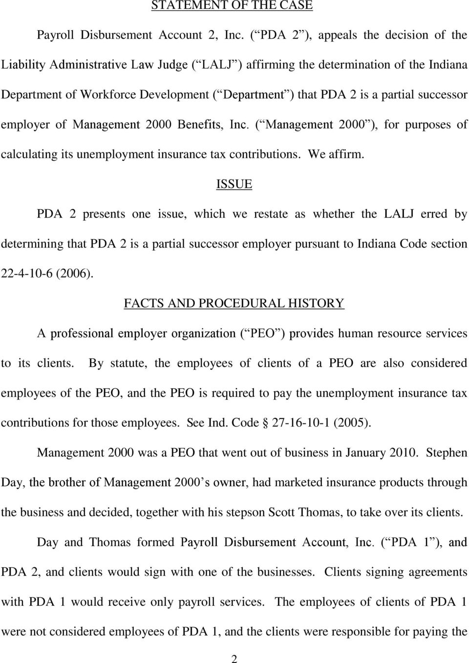 partial successor employer of Management 2000 Benefits, Inc. ( Management 2000 ), for purposes of calculating its unemployment insurance tax contributions. We affirm.